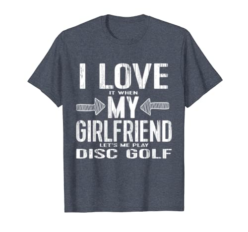 funny disc golf tshirt love my girlfriend lets me play tee 1 - Classic Shop