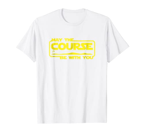 May The Course Be With You! Funny Golfer's T-shirt Golfing