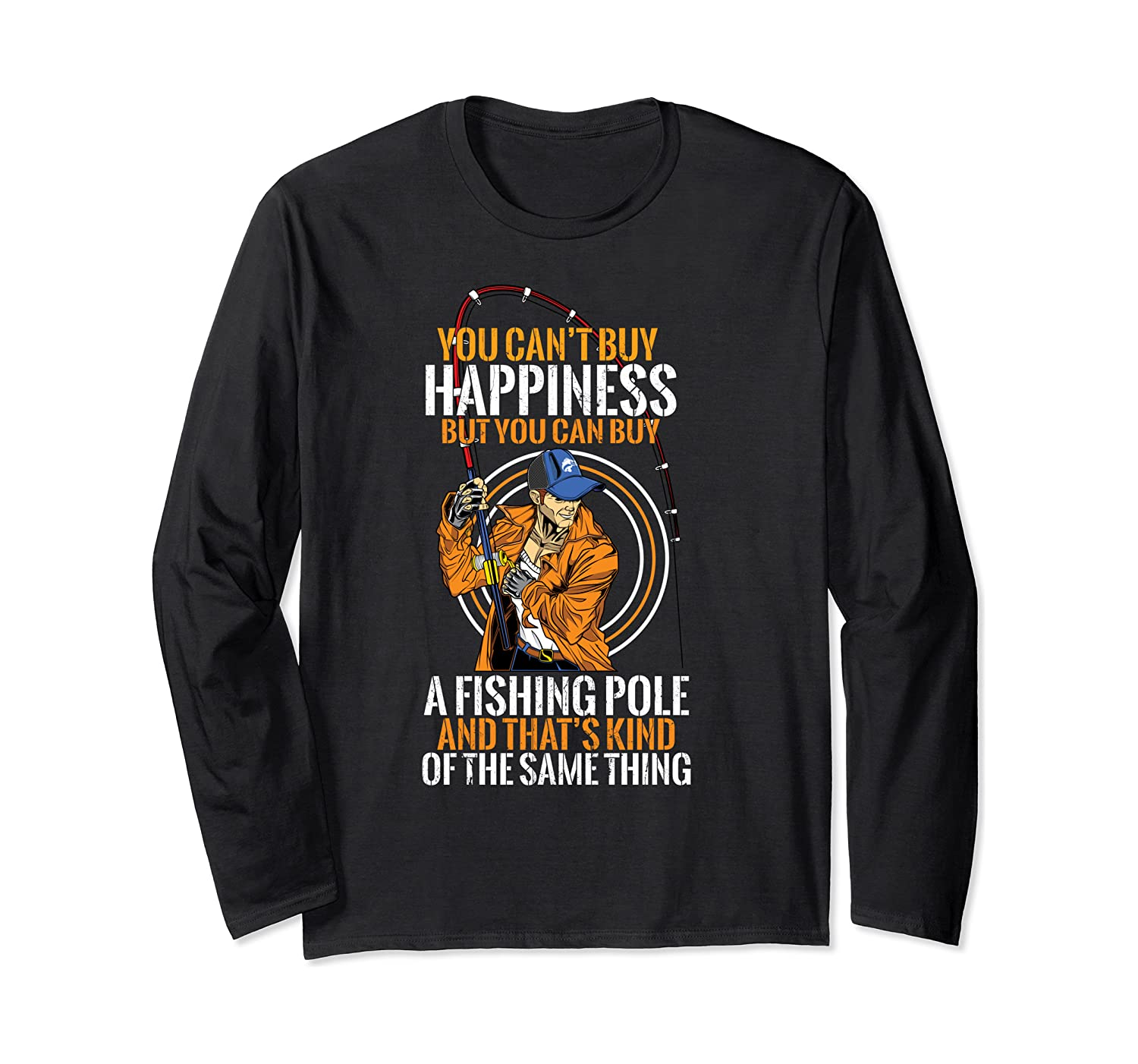 you cant buy happiness but you can buy a fishing pole long sleeve t shirt 1 - Classic Shop