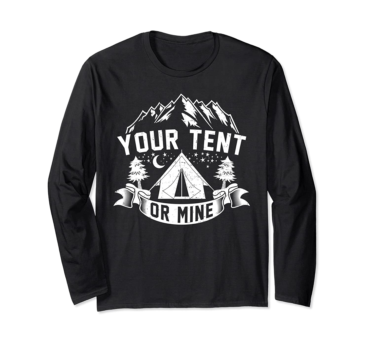 your tent or mine funny mountains outdoor camping long sleeve t shirt 1 - Classic Shop